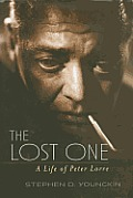 Lost One A Life of Peter Lorre