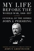 My Life Before the World War 1860 1917 A Memoir
