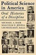 Political Science in America: Oral Histories of a Discipline