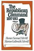 The Republican Command: 1897--1913