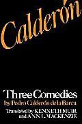 Calder?n: Three Comedies by Pedro Calder?n de la Barca