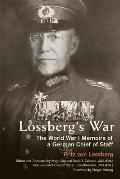 Lossberg's War: The World War I Memoirs of a German Chief of Staff