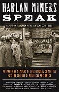 Harlan Miners Speak: Report on Terrorism in the Kentucky Coal Fields
