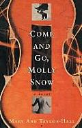 Come & Go Molly Snow