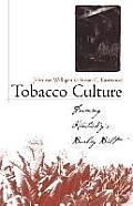Tobacco Culture: Farming Kentucky's Burley Belt