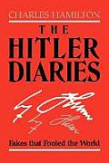 The Hitler Diaries: Fakes That Fooled the World
