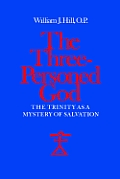 The Three-Personed God: The Trinity as a Mystery of Salvation