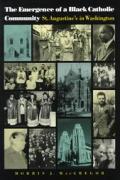 The Emergence of a Black Catholic Community: St. Augustine's in Washington