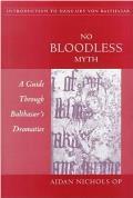 No Bloodless Myth: A Guide through Balthasar's Dramatics