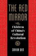 The Red Mirror: Children of China's Cultural Revolution