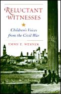 Reluctant Witnesses Childrens Voices from the Civil War