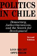 Politics In Chile 2nd Edition