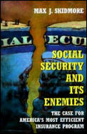 Social Security & Its Enemies The Case F