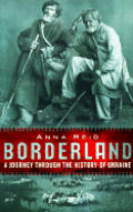 Borderland A Journey Through The History