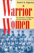 Warrior Women Amazons Of Dahomey & the Nature of War