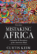Mistaking Africa Curiosities & Inventions of the American Mind Third Edition