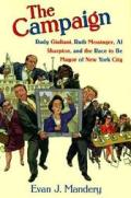 Campaign: Rudy Giuliani, Ruth Messinger, Al Sharpton & the Race to Be Mayor of New York City