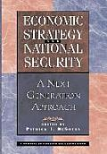 Economic Strategy & National Security A Next Generation Approach