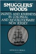 Smugglers' Woods: Jaunts and Journeys in Colonial and Revolutionary New Jersey