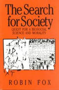 Search for Society Quest for a Biosocial Science & Morality