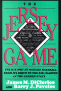 The Jersey Game: A History of Modern Baseball from Its Birth to the Big Leagues in the Garden State