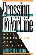Crossing the Color Line Race Parenting & Culture