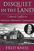 Disquiet in the Land Cultural Conflict in American Mennonite Communities