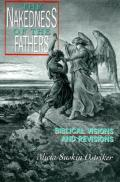 Nakedness of the Fathers Biblical Visions & Revisions