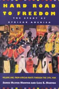 Hard Road to Freedom The Story of African America Volume I African Roots Through the Civil War