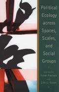 Political Ecology Across Spaces, Scales, and Social Groups