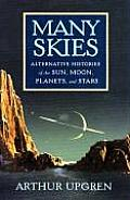 Many Skies Alternative Histories of the Sun Moon Planets & Stars