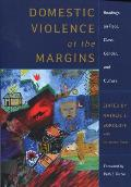 Domestic Violence at the Margins Readings on Race Class Gender & Culture