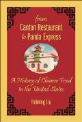 From Canton Restaurant to Panda Express: A History of Chinese Food in the United States