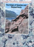 The Fourth Hutton Symposium, the Origin of Granites and Related Rocks