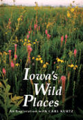 Iowas Wild Places An Exploration With