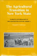 AG Transition in NY State-95 (Henry A. Wallace Series on Agricultural History & Rural Life)