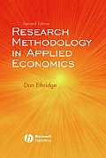 Research Methodology in Applied Economics: Organizing, Planning, and Conducting Economic Research
