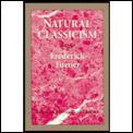 Natural Classicism Essays On Literatur