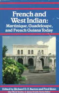 French & West Indian Martinique Guadeloupe & French Guiana Today