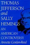 Thomas Jefferson & Sally Hemmings An American Controversy