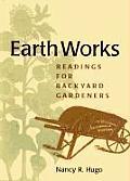 Earth Works Readings For Backyard Gardeners