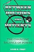 Between Doctors & Patients The Changing