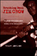 Brushing Back Jim Crow The Integration O