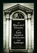 Illustrated Glossary of Early Southern Architecture & Landscape