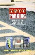 Lots of Parking: Land Use in a Car Culture