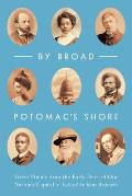 By Broad Potomac's Shore: Great Poems from the Early Days of Our Nation's Capital