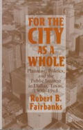 For the City as a Whole: Planning, Politics, and the Public Inter