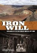 Iron Will: Cleveland-Cliffs and the Mining of Iron Ore, 1847-2006
