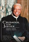 Crusader for Justice Federal Judge Damon J Keith