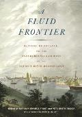 Fluid Frontier: Slavery, Resistance, and the Underground Railroad in the Detroit River Borderland